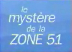 http://ovni-infos.chez-alice.fr/LesDocs/Zone51EsFr2.jpg